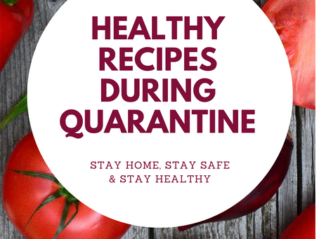 HEALTHY RECIPES DURING QUARANTINE