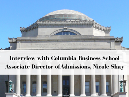 Interview with Columbia Business School Associate Director of Admissions, Nicole Shay