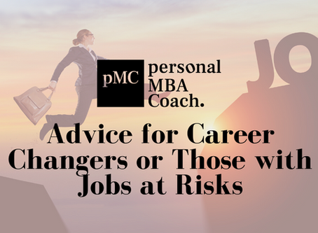 Advice for Career Changers or Those with Jobs at Risk