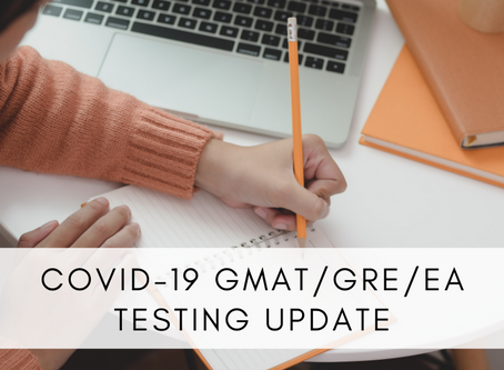 COVID-19 GMAT/GRE/EA Testing Update
