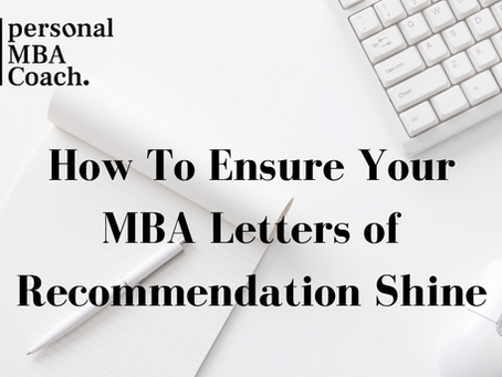 How To Ensure Your MBA Letters of Recommendation Shine