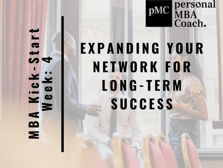 January MBA Planning Kick-Start: Part 4: Expanding Your Network for Long-Term Success