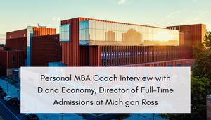 michigan-ross-mba-interview-diana-economy