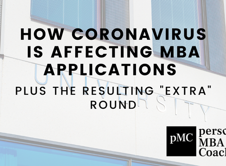 """The Latest on How Coronavirus is Affecting MBA Applications and the Resulting """"Extra"""" Round"""