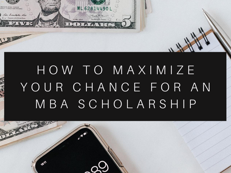 How to Maximize Your Chance for an MBA Scholarship