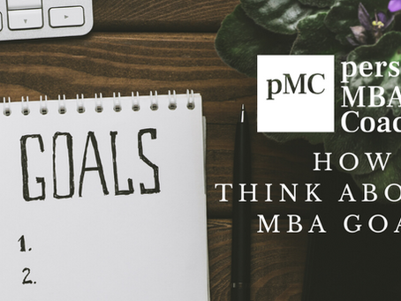 How to Think About MBA Goals