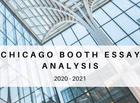 Chicago Booth 2020-2021 MBA Essay Analysis