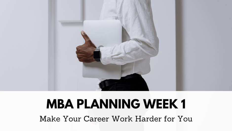 mba-planning-make-your-career-work-harder-for-you