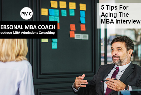 5 Tips For Acing The MBA Interview
