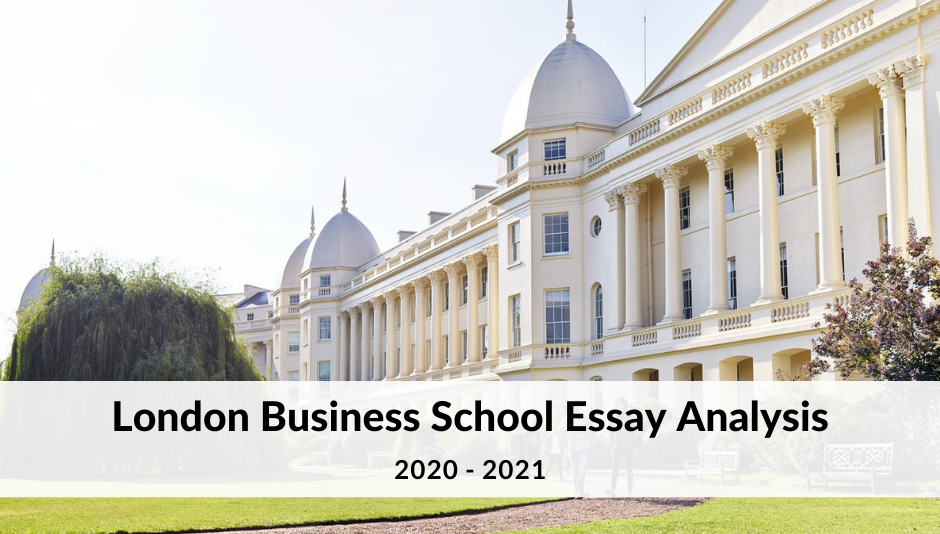 london-business-school-2020-2021-mba-essays