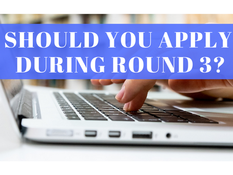 Should You Apply During Round 3?
