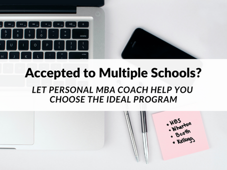 Accepted to Multiple Schools? Let Personal MBA Coach Help You Choose the Ideal Program
