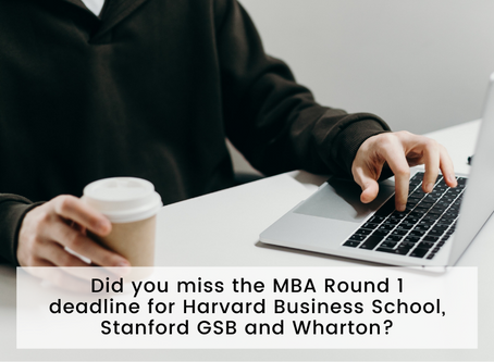 Did you miss the MBA Round 1 deadline for Harvard Business School, Stanford GSB and Wharton?