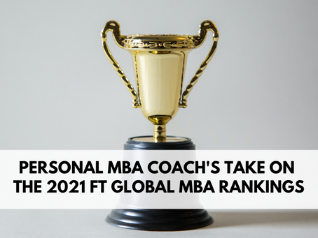 Personal MBA Coach's Take on the 2021 FT Global MBA Rankings