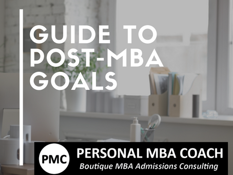 Personal MBA Coach's Guide To Post-MBA Goals