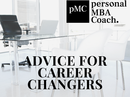 Advice For MBA Applicants Looking To Change Careers