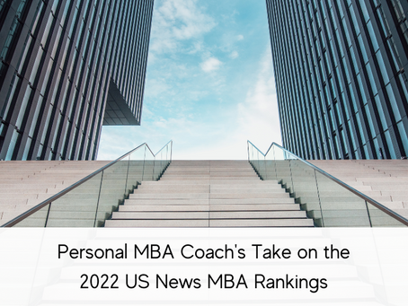 Personal MBA Coach's Take on the 2022 US News MBA Rankings