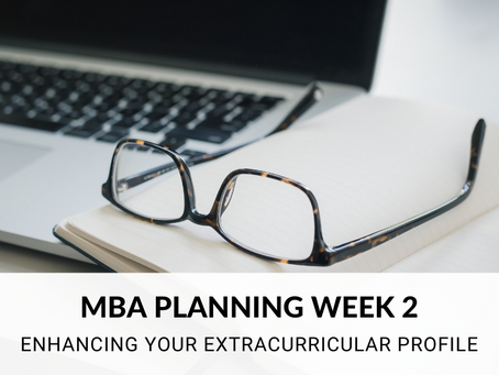 MBA Planning Week 2: Enhancing Your Extracurricular Profile