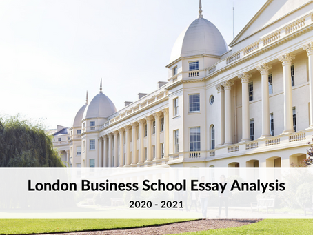 London Business School 2020-2021 MBA Application Essay Analysis