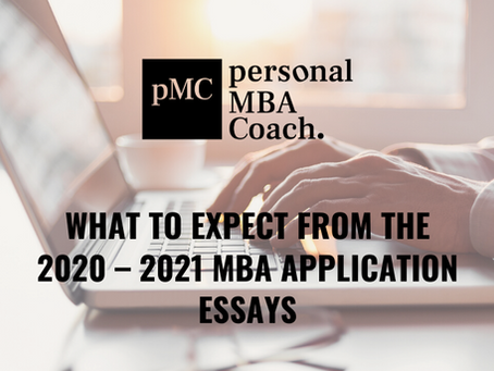 What to Expect from the 2020 – 2021 MBA Application Essays