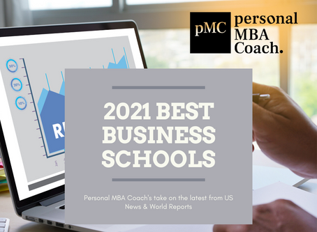 Personal MBA Coach's Look at the 2021 US News and World Report's Best Business Schools