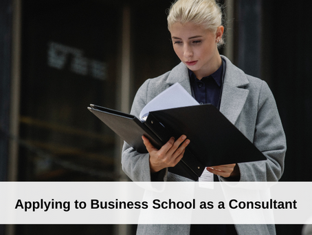 Applying to Business School as a Consultant