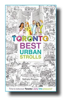 Toronto Best Urban Strolls by Nathalie P