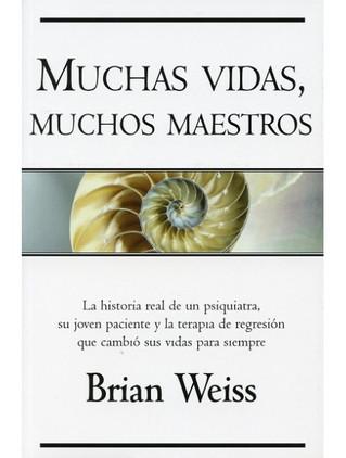 Muchas Vidas, Muchos Maestros por Brian Weiss
