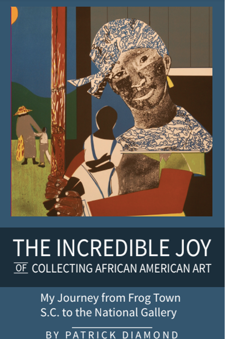 THE INCREDIBLE JOY OF COLLECTING AFRICAN AMERICAN ART