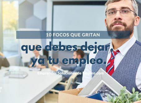 10 focos QUE GRITAN que debes dejar tu empleo