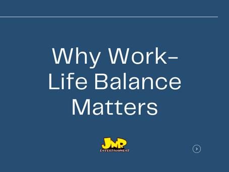 Why Work-Life Balance Matters