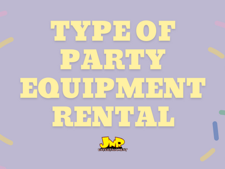 Types of Party Equipment Rental