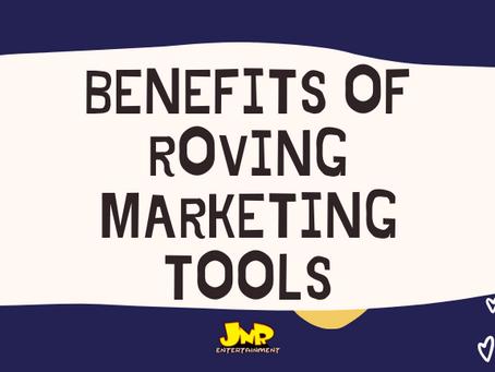Benefits of Roving Marketing Tools