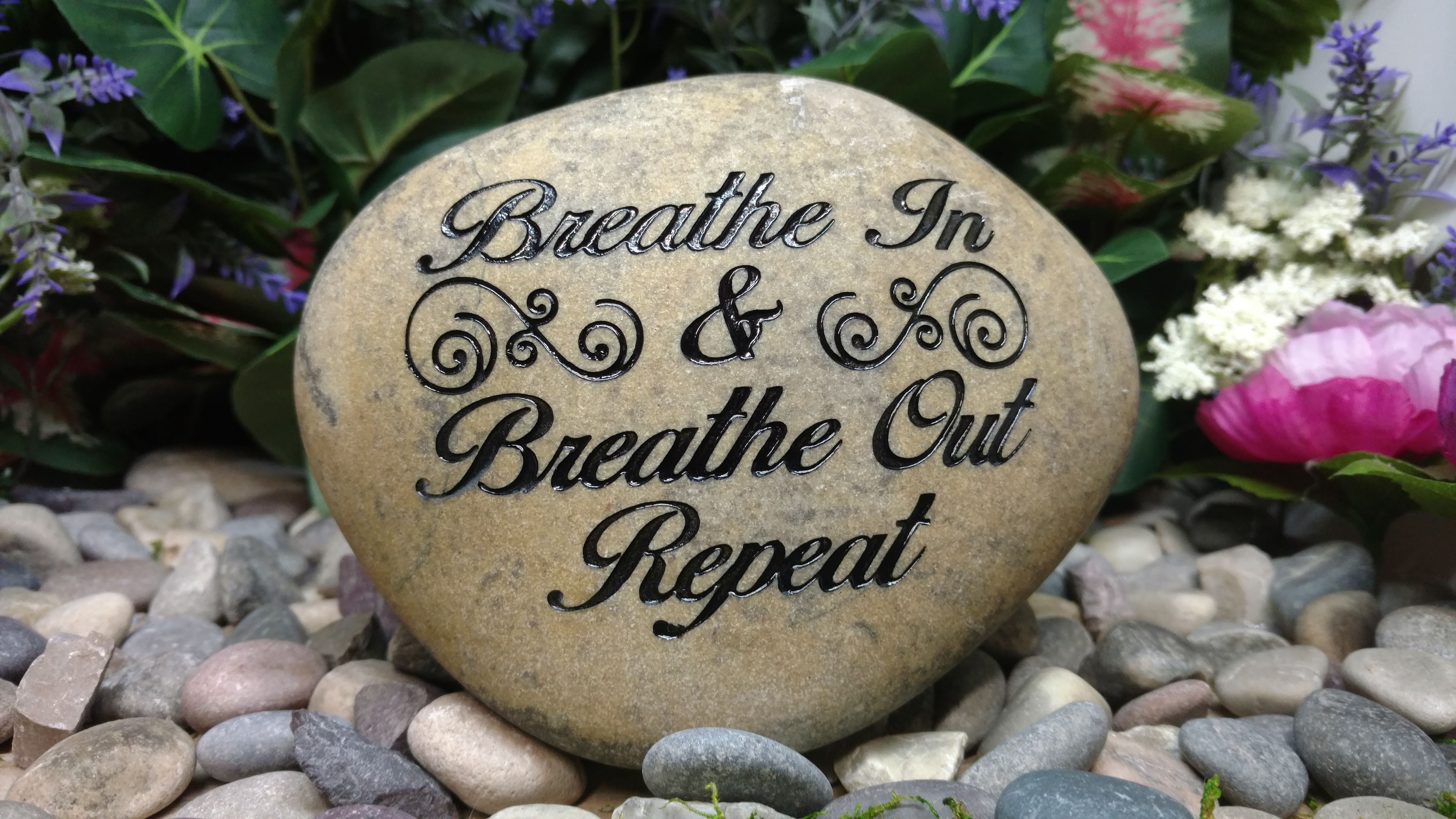 Breathe In and Breathe Out Repeat Etched