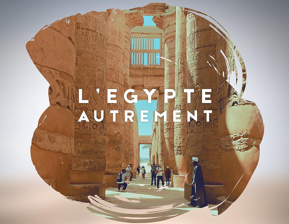 L'Egypte autrement