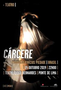 Cárcere - Nucleo Vinícius Piedade & Cia. no Teatro Diogo Bernardes dia 19 de Outubro   Peneda Gerês TV