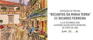Exposição de pintura de Ricardo Ferreira em Ponte de Lima | Peneda Gerês TV