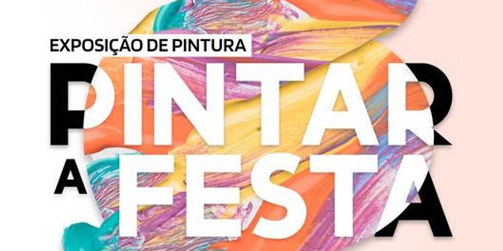 """Exposição de pintura """"Pintar a Festa"""""""