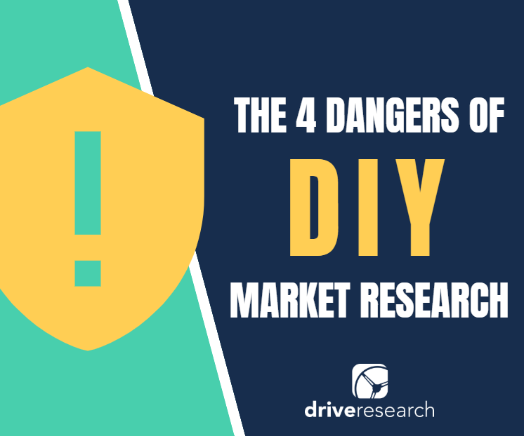 The 4 Dangers Of Diy Market Research Market Research Company New