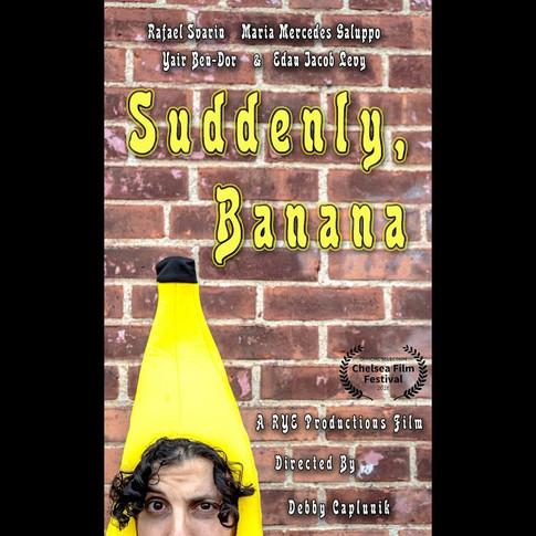 """Suddenly, Banana"" Comedic Short Film"