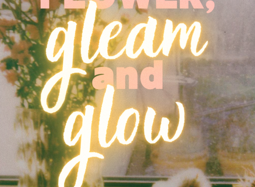 flower, gleam and glow - angel maria