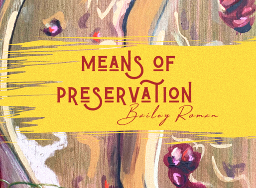 Means of Preservation - Bailey Roman