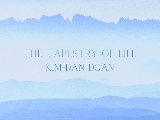 The Tapestry of Life - Kim-Dan Doan