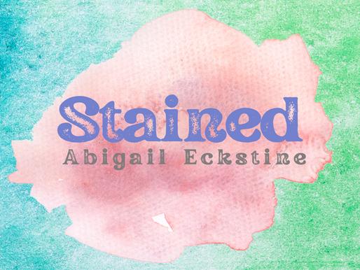 Abigail Eckstine - Stained