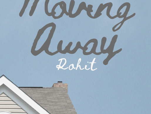 Rohit - Moving Away