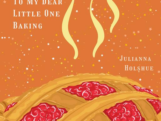Julianna Holshue - To My Dear Little One baking