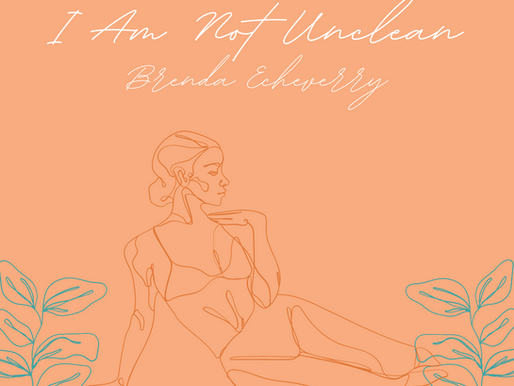 Brenda Echeverry - I Am Not Unclean