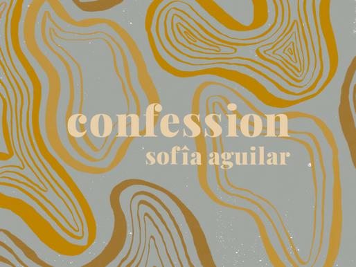 confession - sofía aguilar