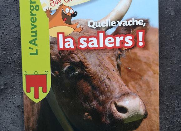 Livre : Quelle vache, la salers !