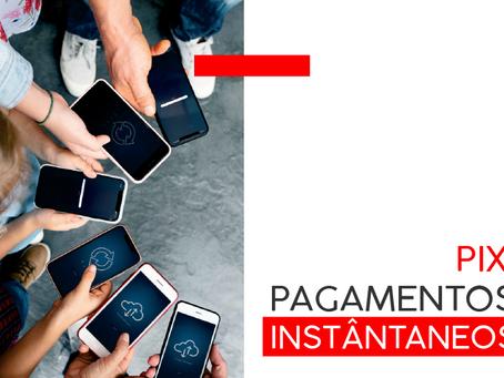 Novas possibilidades com o sistema de pagamento instantâneo PIX